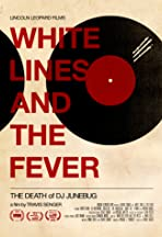 White Lines and the Fever: The Death of DJ Junebug