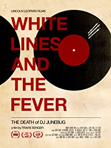 Full movie latest download White Lines and the Fever: The Death of DJ Junebug [1280x1024]