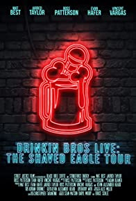 Primary photo for Drinkin' Bros Live: The Shaved Eagle Tour
