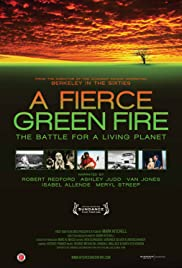 A Fierce Green Fire: The Battle for A Living Planet (2012) Poster - Movie Forum, Cast, Reviews