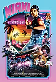 Miami Connection (1987) Poster - Movie Forum, Cast, Reviews
