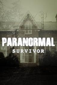 Paranormal Survivor (2015) Poster - TV Show Forum, Cast, Reviews