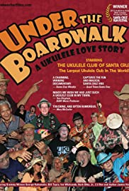 Under the Boardwalk: A Ukulele Love Story Poster