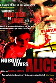 Nobody Loves Alice(2008) Poster - Movie Forum, Cast, Reviews