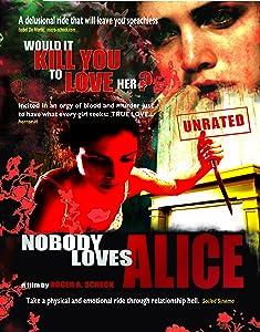 HD full movies downloads Nobody Loves Alice [4k]