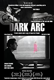 Dark Arc (2004) Poster - Movie Forum, Cast, Reviews