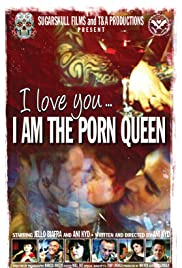 I Love You... I am The Porn Queen Poster