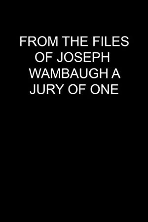 Where to stream From the Files of Joseph Wambaugh: A Jury of One
