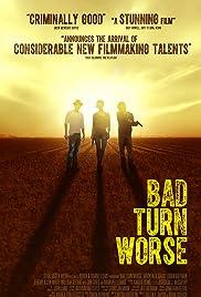 Bad Turn Worse (2013) 720p