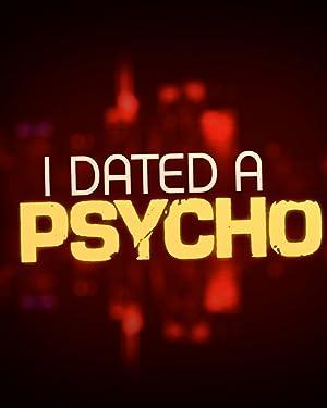 I Dated a Psycho (2013-) • 7. Juni 2021