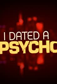I Dated a Psycho Poster