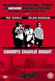 Goodbye Charlie Bright (2001)