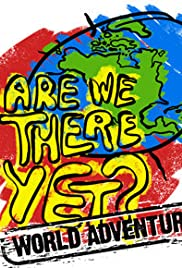 Are We There Yet?: World Adventure Poster