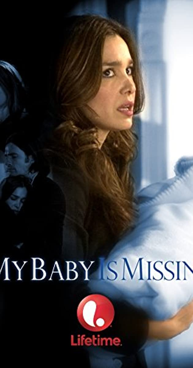 My Baby Is Missing Tv Movie 2007 Imdb