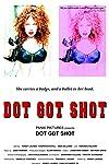 Dot Got Shot (2011)