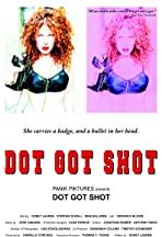 Dot Got Shot