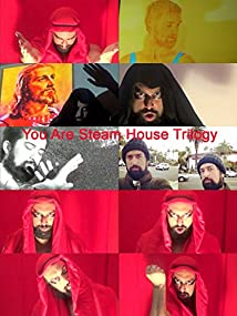 You Are Steam House Trilogy (2016)