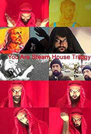 Watch Full HD Movie You Are Steam House Trilogy (2016)