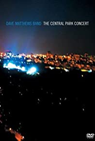 Primary photo for Dave Matthews Band: The Central Park Concert