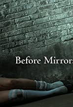 Before Mirrors