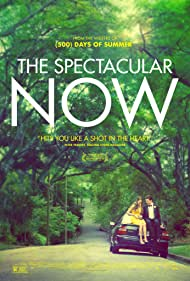 The Spectacular Now (2013) Poster - Movie Forum, Cast, Reviews