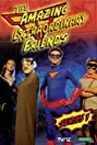 Amazing Extraordinary Friends (2006) Poster