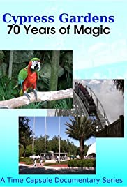 Cypress Gardens: 70 Years of Magic Poster