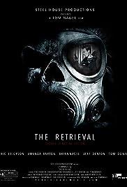 The Retrieval(2014) Poster - Movie Forum, Cast, Reviews
