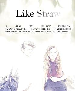Like Straw by