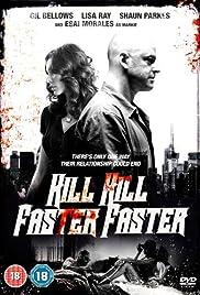 Kill Kill Faster Faster Poster
