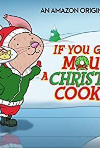 Primary photo for If You Give a Mouse a Christmas Cookie