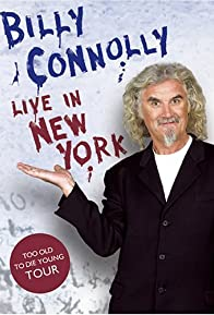 Primary photo for Billy Connolly: Live in New York