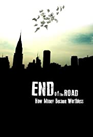 End of the Road: How Money Became Worthless Poster
