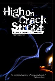 High on Crack Street: Lost Lives in Lowell(1995) Poster - Movie Forum, Cast, Reviews