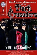 Dark Crusaders: The Reckoning