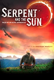 Serpent and the Sun: Tales of an Aztec Apprentice Poster