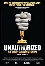Unauthorized: The Harvey Weinstein Project (2011) Poster - Movie Forum, Cast, Reviews