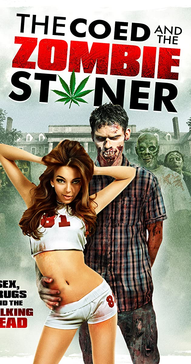 Subtitle of The Coed and the Zombie Stoner