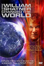 How William Shatner Changed the World (2005) Poster - Movie Forum, Cast, Reviews