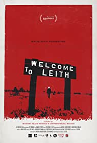 Welcome to Leith (2015) Poster - Movie Forum, Cast, Reviews