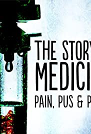 Pain, Pus & Poison: The Search for Modern Medicines Poster