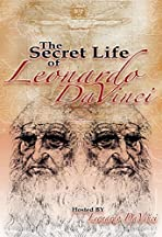 The Secret Life of Leonardo Da Vinci