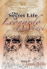 Primary photo for The Secret Life of Leonardo Da Vinci