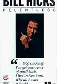 Bill Hicks: Relentless (1992)
