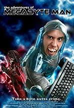 The Adventures of Megabyte Man