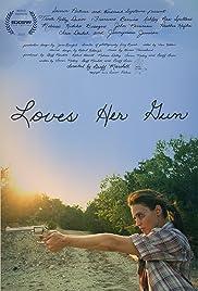 Loves Her Gun (2013) 720p