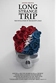 Long Strange Trip - The Untold Story of The Grateful Dead
