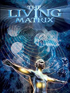 Free New Movies Online The Living Matrix Usa Germany Greece