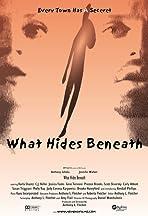 What Hides Beneath