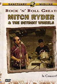 Primary photo for Rock 'n' Roll Greats: Mitch Ryder & The Detroit Wheels